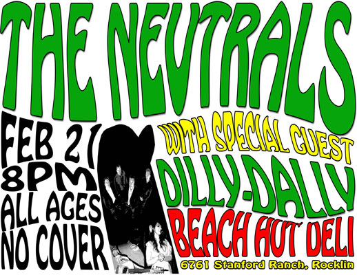 The Neutrals, Feb 21 8pm at Beach Hut Deli in Rocklin. Click for directions.